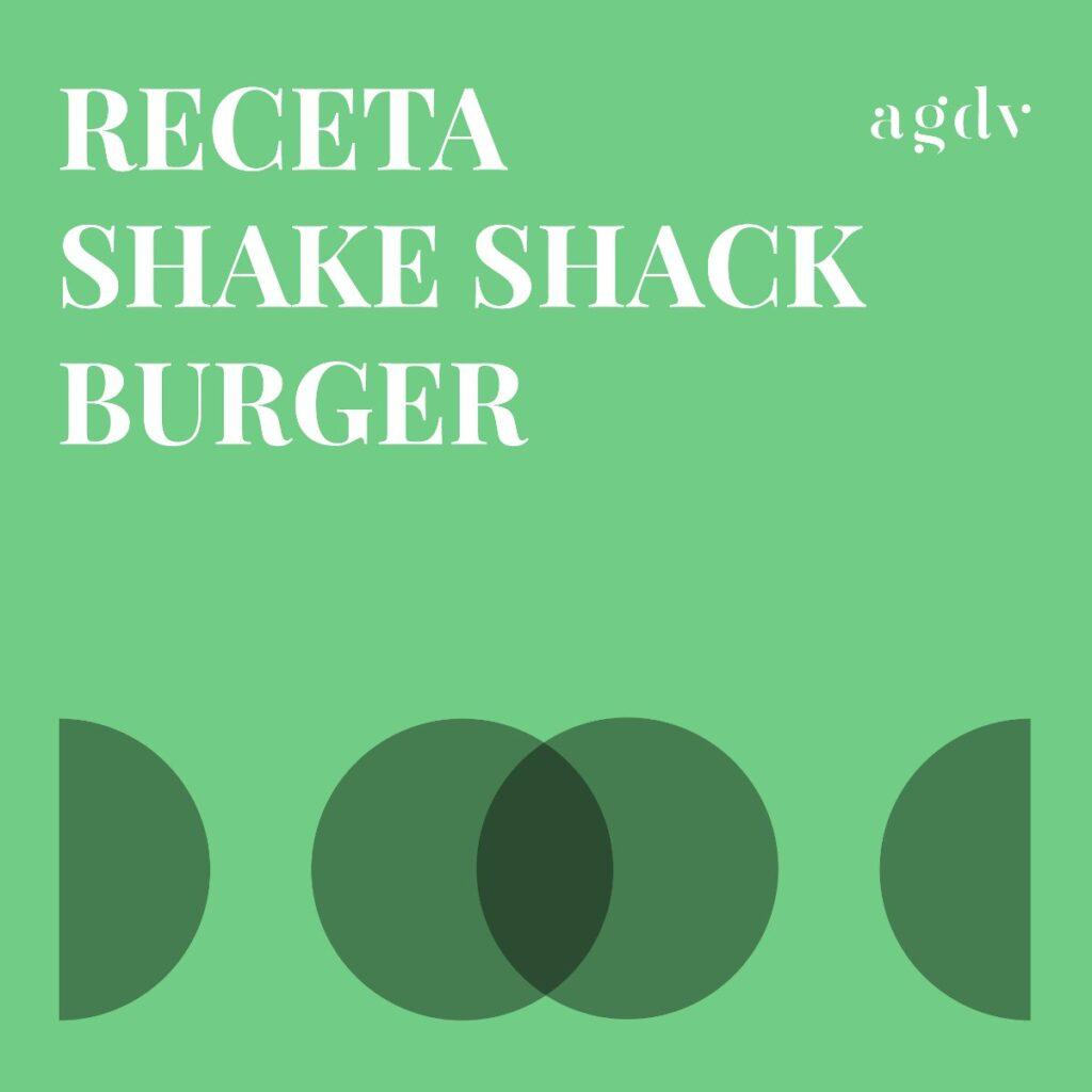 receta Shake Shack Burger